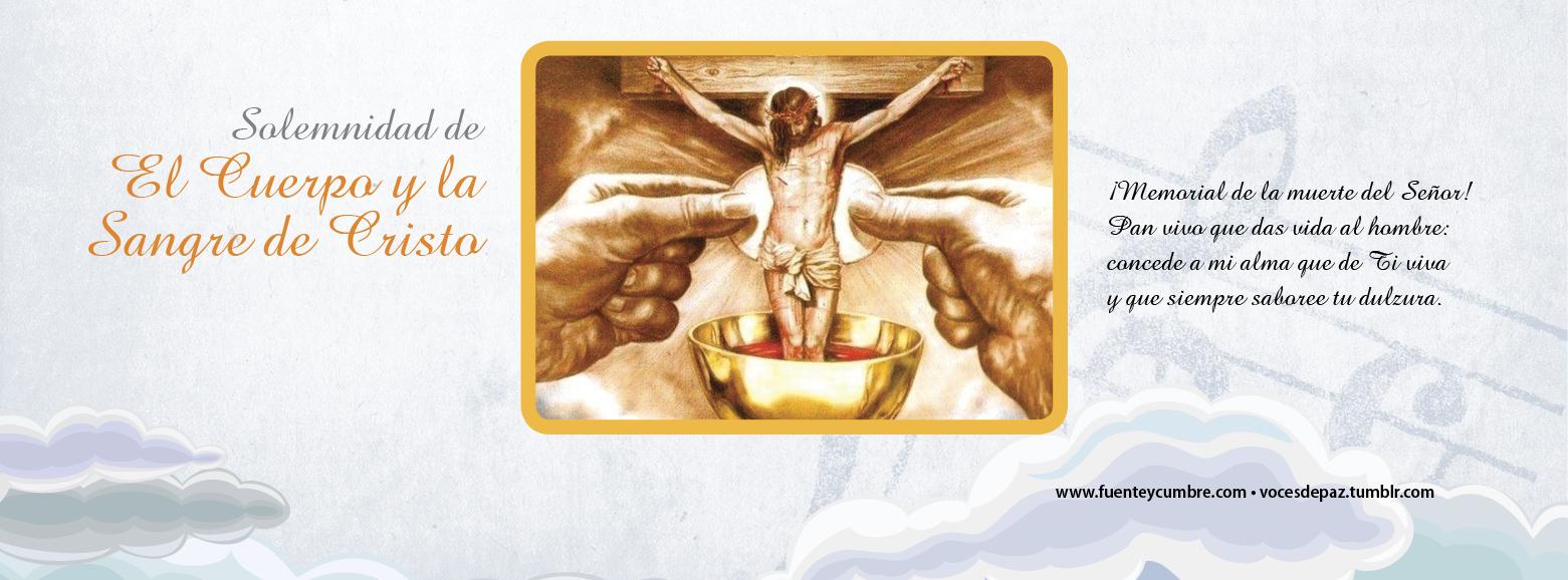 Solemnidad Del Cuerpo Y La Sangre De Cristo Ciclo B Fuente Y Cumbre